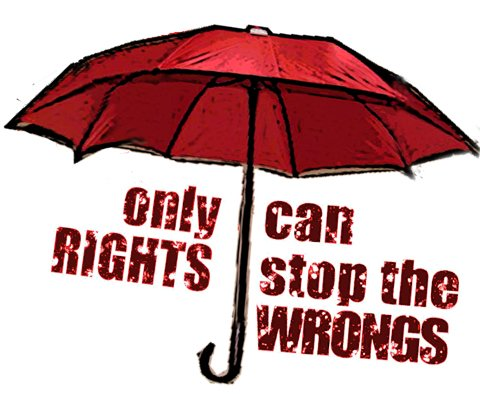 "Logo ""only rights can stop the wrongs"""